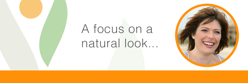 Focus on a Natural Look